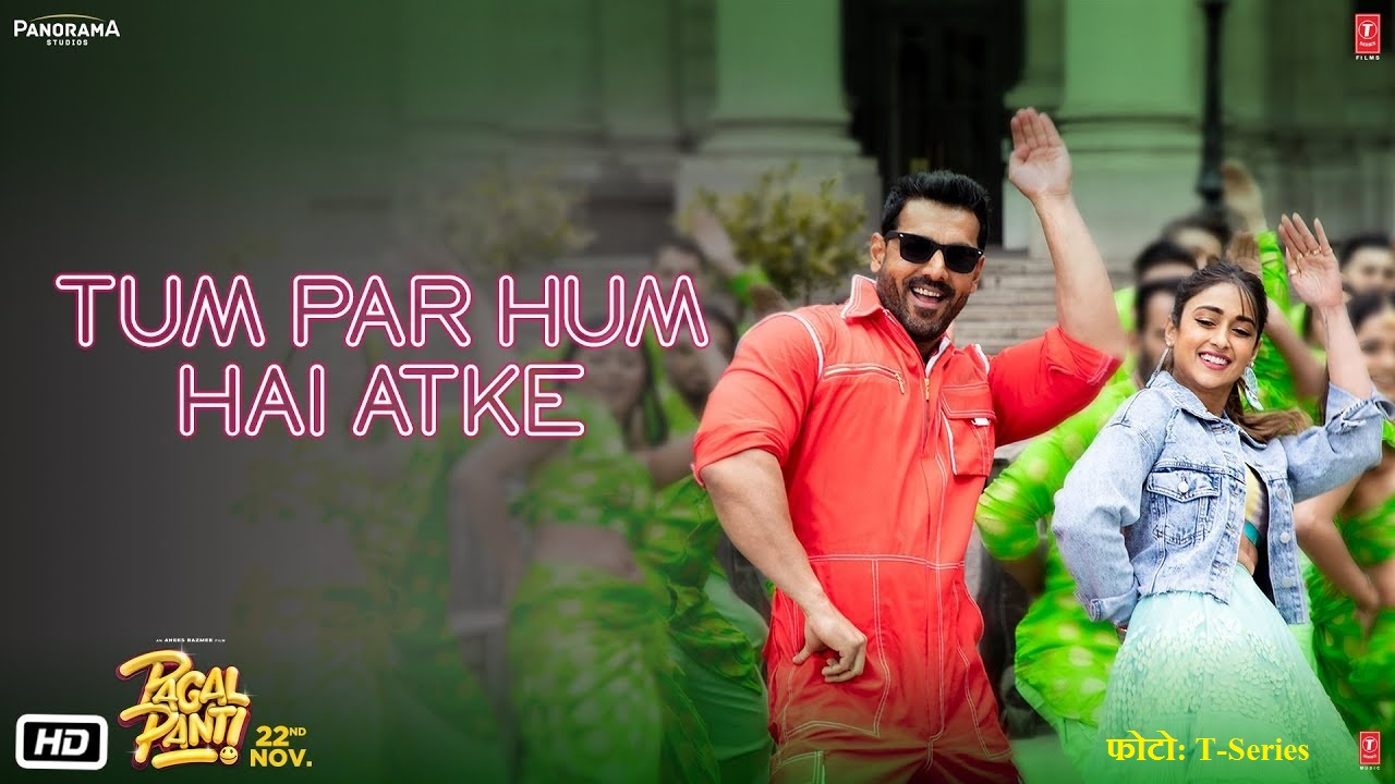 Lyrics of pagal panti new song tum per hum atke yaara dil